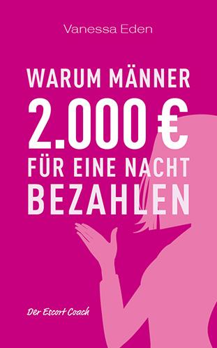 Warum Männer 2000 € für eine Nacht bezahlen